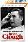 Brian Clough: Nobody Ever Says Thank...