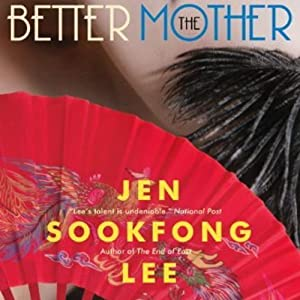The Better Mother | [Jen Sookfong Lee]