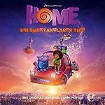 Home - Ein smektakulärer Trip: Das Original-Hörspiel zum Kinofilm | Thomas Karallus