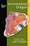Rockhounding Oregon: A Guide to the States Best Rockhounding Sites (Rockhounding Series)