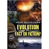 Evolution Fact or Fiction (Popular Christian Apologetics Collections) ~ John Blanchard