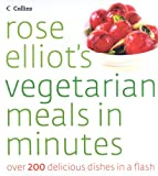 Rose Elliot Rose Elliot's Vegetarian Meals In Minutes