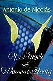 Of Angels and Women Mostly (0595002552) by Antonio T. de Nicolas