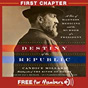 Destiny of the Republic: First Chapter | [Candice Millard]