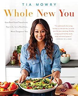 Book Cover: Whole New You: How Real Food Transforms Your Life, for a Healthier, More Gorgeous You