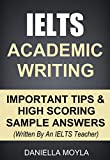 IELTS Academic Writing: Important Tips & High Scoring Sample Answers! (Written By An IELTS Teacher) (English Edition)
