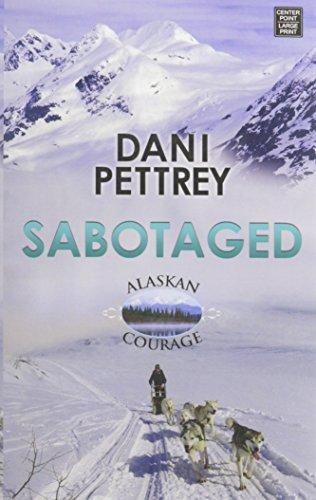 Download Sabotaged: Alaskan Courage