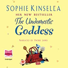 The Undomestic Goddess Audiobook by Sophie Kinsella Narrated by Phoebe James