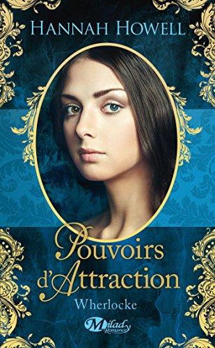 Hannah Howell - Pouvoirs d'attraction: Wherlocke, T3