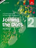 Joining the Dots, Book 2 (piano): Book 2: A Fresh Approach to Piano Sight-Reading