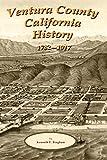 Ventura County   California History 1782-1917