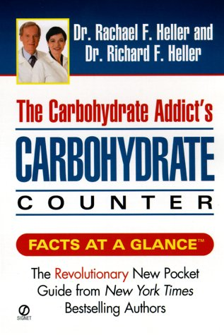 Carbohydrate Addict's Carbohydrate Counter, Rachael F. Heller, Richard F. Heller