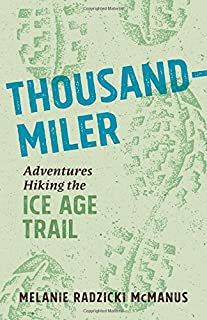 Book Cover: Thousand-Miler: Adventures Hiking the Ice Age Trail