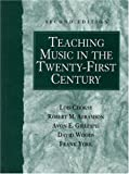Teaching Music in the Twenty-First Century (2nd Edition)
