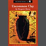 Uncommon Clay (       UNABRIDGED) by Margaret Maron Narrated by C.J. Critt