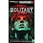 Solitary: Escape from Furnace, Book 2 (       UNABRIDGED) by Alexander Gordon Smith Narrated by Alex Kalajzic