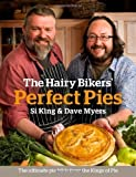 Hairy, King, Si, Myers, Dave Bikers The Hairy Bikers' Perfect Pies: The Ultimate Pie Bible from the Kings of Pies by Bikers, Hairy, King, Si, Myers, Dave on 13/10/2011 unknown edition