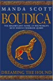 Manda Scott Boudica: Dreaming the Hound (Boudica 3)
