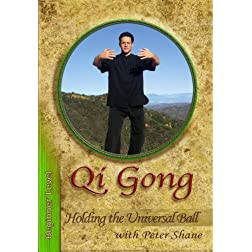 Qi Gong with Peter Shane -Holding the Universal Ball -Beginner Level