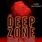 The Deep Zone: A Novel   James M. Tabor