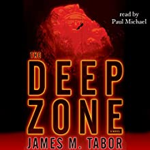 The Deep Zone: A Novel Audiobook by James M. Tabor Narrated by Paul Michael