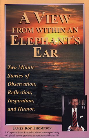 Image for A View from within an Elephant's Ear ; Two Minute Stories of