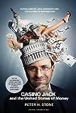 Casino Jack and the United States of Money: Superlobbyist Jack Abramoff and the Buying of Washington