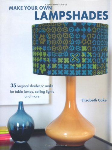 Make Your Own Lampshades 35 Original Shades To Make For