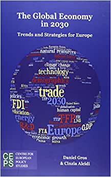 The Global Economy In 2030: Trends And Strategies For Europe