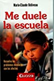 img - for Me duele la escuela (Spanish Edition) book / textbook / text book