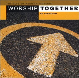 Worship Together – Worship Together: Be Glorified ...