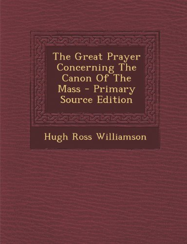 The Great Prayer Concerning The Canon Of The Mass