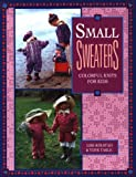 Small Sweaters: Colorful Knits for Kids