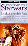 Star Wars, tome 18 : Les champions de la Force (L'Acadmie Jedi 3)