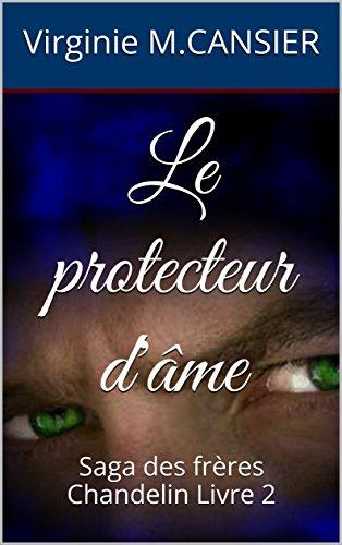 le-protecteur-dame-saga-des-freres-chandelin-livre-2