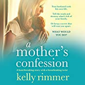 A Mother's Confession: A Heartbreaking Story with a Breathtaking Twist | [Kelly Rimmer]