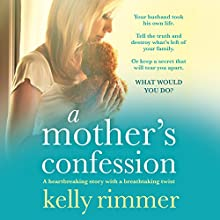 A Mother's Confession: A Heartbreaking Story with a Breathtaking Twist Audiobook by Kelly Rimmer Narrated by Brigid Lohrey