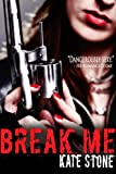 Break Me (Broken Motorcycle Club Romance)