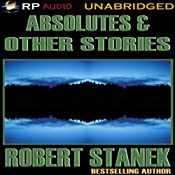 Absolutes & Other Stories | [Robert Stanek]