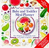 Annabel Karmel New Complete Baby and Toddler Meal Planner: Over 200 Quick, Easy and Healthy Recipes (Annabel Karmel)