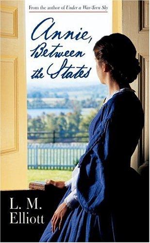Annie, Between the States by L.M.Elliott