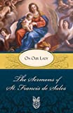 The Sermons of St. Francis de Sales on Our Lady (0895552590) by St. Francis of Sales