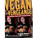 "Vegan with a Vengeance: Over 150 Delicious, Cheap, Animal-Free Recipies That Rock: Over 150 Delicious, Cheap, Animal-free Recipes That Rockvon ""Isa Chandra Moskowitz"""