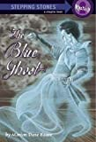 The Blue Ghost (A Stepping Stone Book(TM)) (0375833390) by Bauer, Marion Dane