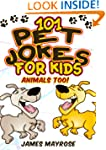 Jokes for Kids: 101 Pet Jokes for Kid...