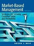 Market-Based Management (5th Edition)