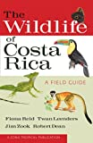 The Wildlife of Costa Rica: A Field Guide (Zona Tropical Publications) (0801476100) by Reid, Fiona A.