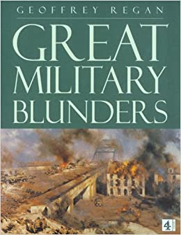 the biggest blunders of the great war Download the app and start listening to world war i: the great war today   history's great military blunders and the lessons they teach audiobook  it  presents the bigger picture, to be combined with other sources such as the great  war.