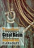 Trappings of the Great Basin Buckaroo C.J. Hadley