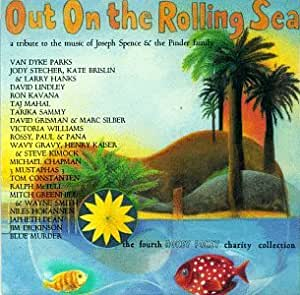 Out On The Rolling Sea: A Tribute To Joseph Spence And The Pinder Family
